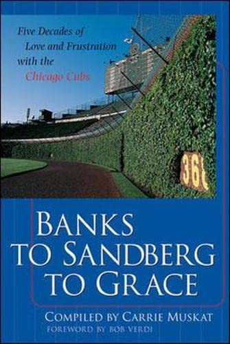 9780071385565: Banks to Sandberg to Grace: Five Decades of Love and Frustration with the Chicago Cubs