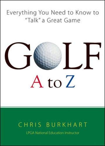 9780071385589: Golf A to Z: Everything You Need to Know to