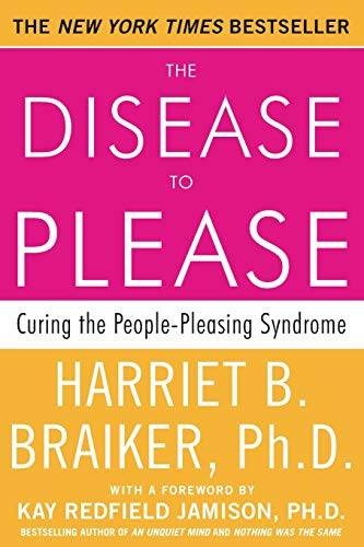 9780071385640: The Disease to Please: Curing the People-Pleasing Syndrome