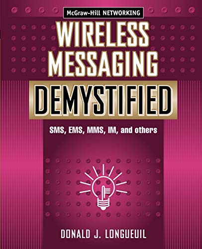 9780071386296: Wireless Messaging Demystified: SMS, EMS, MMS, IM, and others