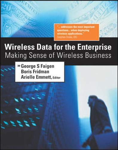 Wireless Data for the Enterprise: Faigen, George S; Fridman, Boris; Emmett, Arielle