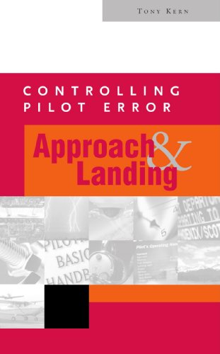 Controlling Pilot Error: Approach and Landing (Controlling: Kern, Anthony T.