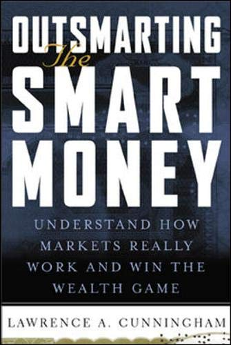 9780071386999: Outsmarting the Smart Money : Understand How Markets Really Work and Win the Wealth Game