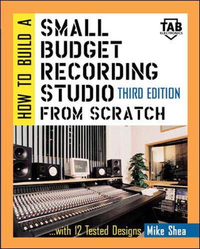 9780071387002: How to Build A Small Budget Recording Studio From Scratch: With 12 Tested Designs (TAB/ Mastering Electronics Series)