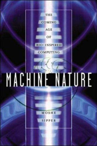 9780071387040: Machine Nature: The Coming Age of Bio-Inspired Computing