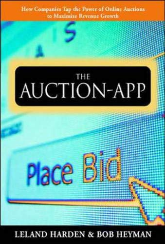 9780071387354: The Auction App: How Companies Tap the Power of Online Auctions to Maximize Revenue Growth