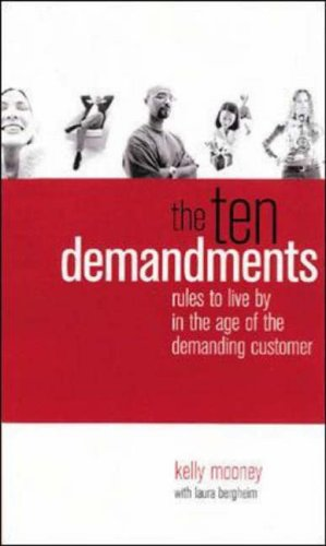 9780071387392: The 10 Demandments: Universal Truths for Success in the Age of the Customer