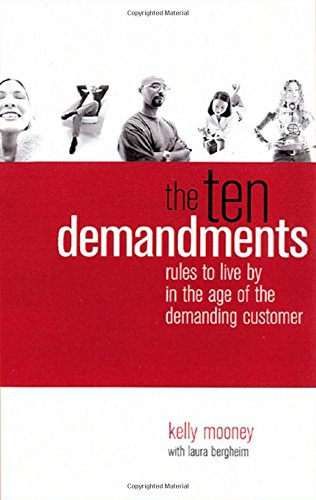 9780071387392: The Ten Demandments: Rules to Live by in the Age of the Demanding Customer