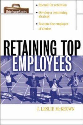 9780071387569: Retaining Top Employees (Briefcase Books)