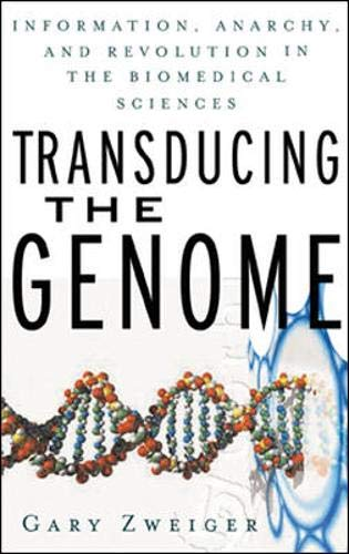 9780071387613: Transducing the Genome: Information, Anarchy, and Revolution in The Biomedical Sciences