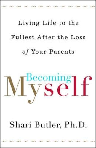 9780071387668: Becoming Myself: Living Life to the Fullest after Losing Your Parents