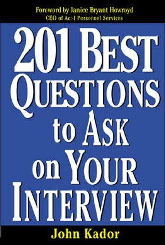 9780071387736: 201 Best Questions To Ask On Your Interview