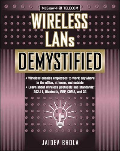 Wireless LANs Demystified (Demystified): Bhola, Jaidev