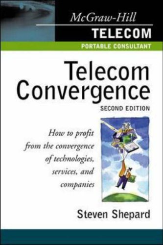 9780071387859: Telecom Convergence, 2/E: How to Profit from the Convergence of Technologies, Services and Companies (Telecom Portable Consultant)