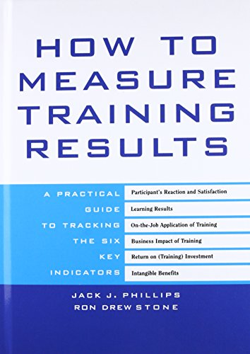 9780071387927: How to Measure Training Results : A Practical Guide to Tracking the Six Key Indicators