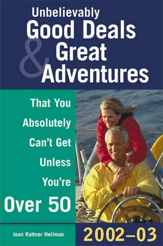 9780071388580: Unbelievably Good Deals & Great Adventures That You Absolutely Can't Get Unless You're Over 50, 2002-2003