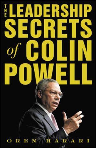 The Leadership Secrets of Colin Powell: Harari, Oren