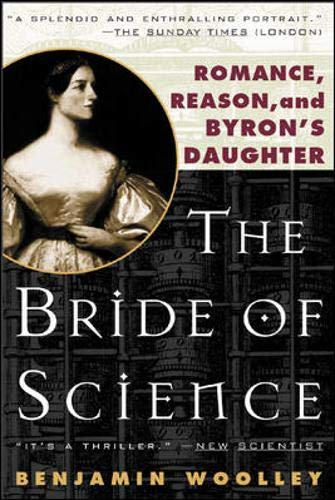 9780071388603: The Bride of Science: Romance, Reason and Byron's Daughter