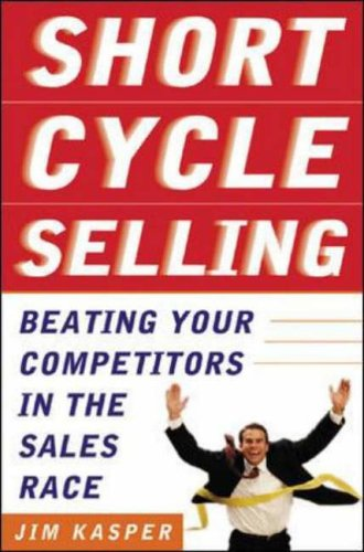 9780071388733: Short Cycle Selling: Beating Your Competitors in the Sales Race