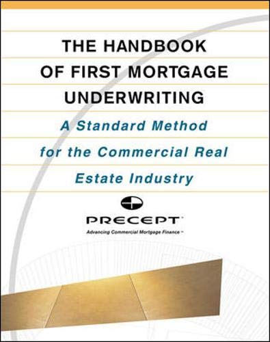 9780071388870: The Handbook of First Mortgage Underwriting : A Standard Method for the Commercial Real Estate Industry