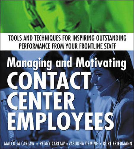 9780071388887: Managing and Motivating Contact Center Employees : Tools and Techniques for Inspiring Outstanding Performance from Your Frontline Staff