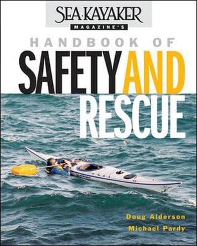 Sea Kayaker Magazine's Handbook of Safety and Rescue (9780071388900) by Doug Alderson; Michael Pardy