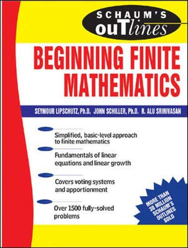 Schaum's Outline of Beginning Finite Mathematics (Schaum's Outline Series) (9780071388979) by Seymour Lipschutz; John Schiller; R. Alu Srinivasan