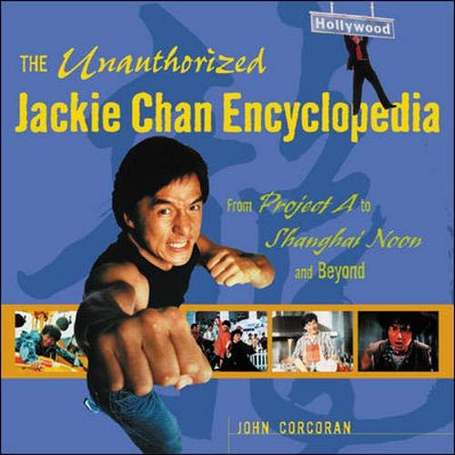 9780071388993: The Unauthorized Jackie Chan Encyclopedia : From