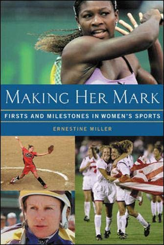 9780071390538: Making Her Mark : Firsts and Milestones in Women's Sports
