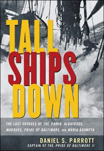 9780071390927: Tall Ships Down : The Last Voyages of the Pamir, Albatross, Marques, Pride of Baltimore, and Maria Asumpta