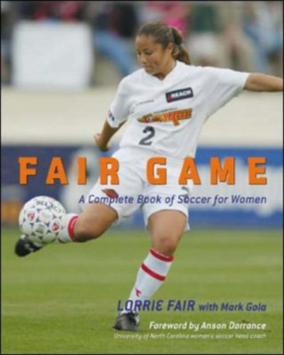 9780071390958: Fair Game: A Complete Book of Soccer for Women