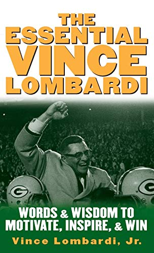 9780071390965: The Essential Vince Lombardi: Words & Wisdom to Motivate, Inspire, and Win: Words and Wisdom to Motivate, Inspire and Win