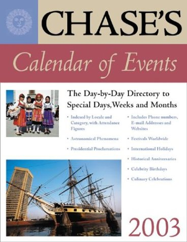 9780071390989: Chase's Calendar of Events 2003 : The Day-to-Day Directory to Special Days, Weeks and Months