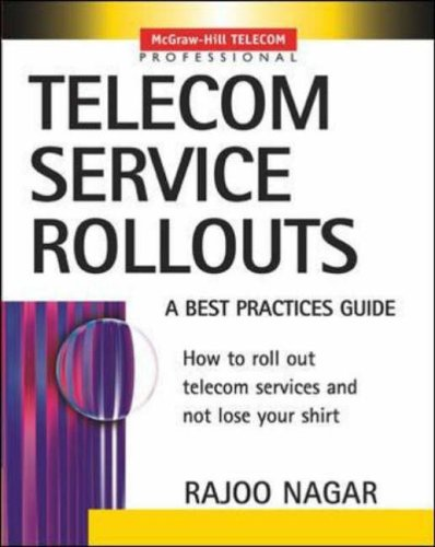 9780071391122: Telecom Service Rollouts: A Best Practices Guide (McGraw-Hill Telecom Professional)