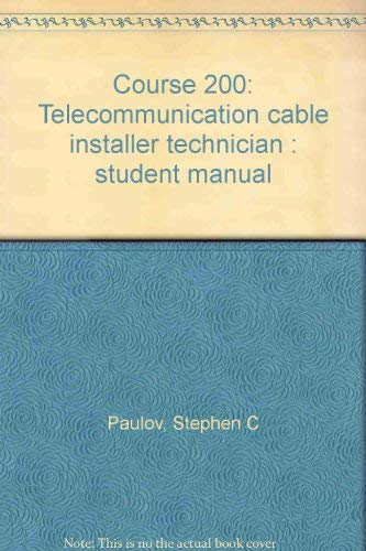 9780071391269: Course 200: Telecommunication cable installer technician : student manual