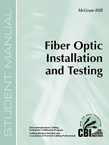9780071391283: Fiber Optic Installation and Testing (400)