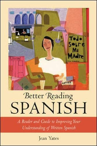 9780071391375: Better Reading Spanish : A Reader and Guide to Improving Your Understanding of Written Spanish