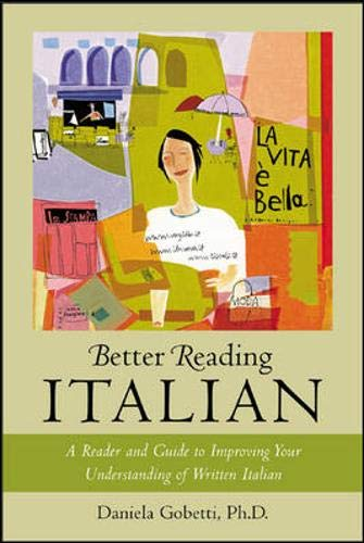9780071391382: Better Reading Italian : A Reader and Guide to Improving Your Understanding of Written Italian