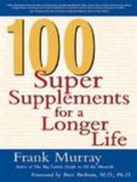 9780071392280: 100 Super Supplements for a Longer Life