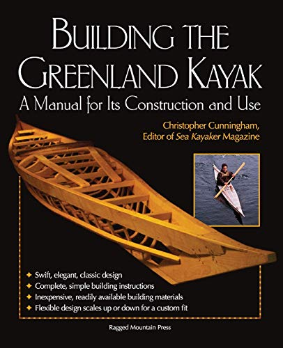BUILDING THE GREENLAND KAYAK a Manual for: CUNNINGHAM, CHRISTOPHER