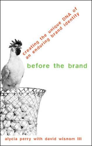 9780071393096: Before the Brand: Creating the Unique DNA of an Enduring Brand Identity