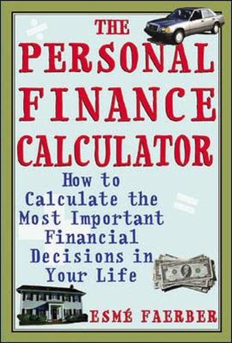 9780071393904: The Personal Finance Calculator: How to Calculate the Most Important Financial Decisions in Your Life