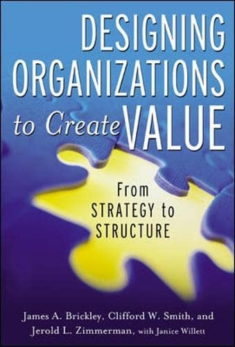 9780071393928: Designing Organizations to Create Value: From Strategy to Structure