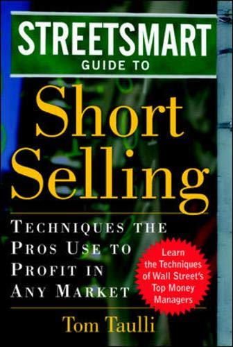9780071393942: The Streetsmart Guide to Short Selling: Techniques the Pros Use to Profit in Any Market