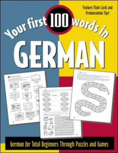 9780071396004: Your First 100 Words in German: German for Total Beginners Through Puzzles and Games (Your First 100 Words In!Series)