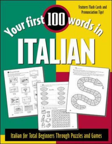 9780071396011: Your First 100 Words in Italian: Italian for Total Beginners Through Puzzles and Games (Your First 100 Words In...Series)