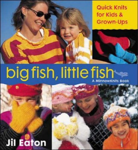 9780071396110: Big Fish, Little Fish: QuickKnits for Kids & Grown-Ups: Quickknits for Kids and Grown-ups (A MinnowKnits book)