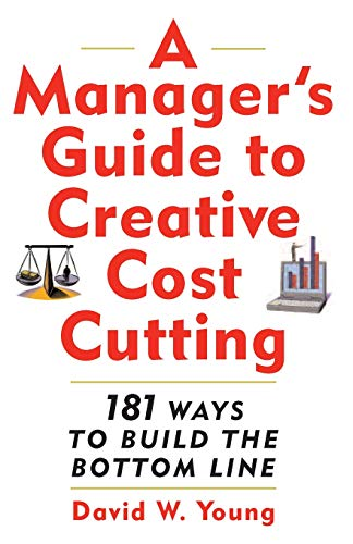 9780071396974: Manager's Guide to Creative Cost Cutting: 101 Ways to Build the Bottom Line