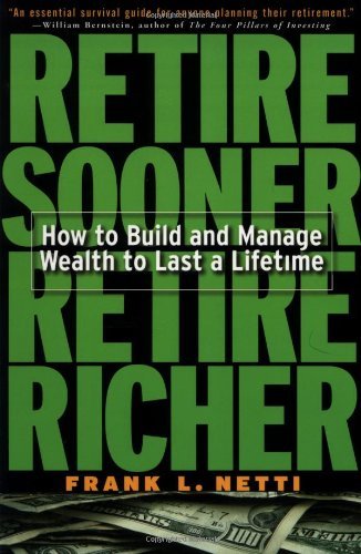 9780071396998: Retire Sooner, Retire Richer: How to Build and Manage Wealth to Last a Lifetime