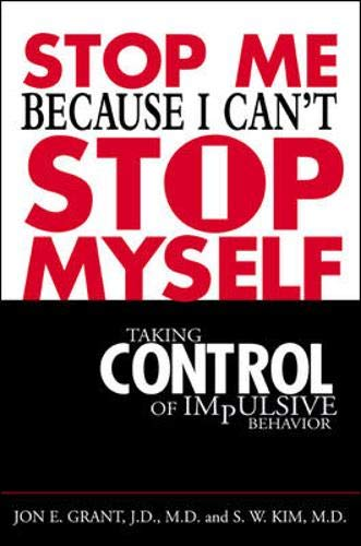 9780071398268: Stop Me Because I Can't Stop Myself : Taking Control of Impulsive Behavior